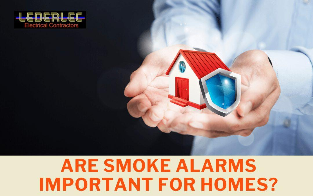 Are Smoke Alarms Important for Homes