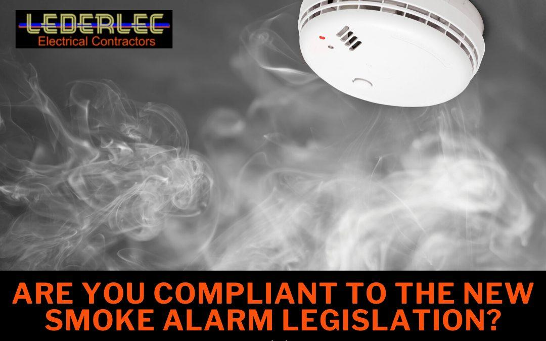 Are you compliant to the new smoke alarm legislation