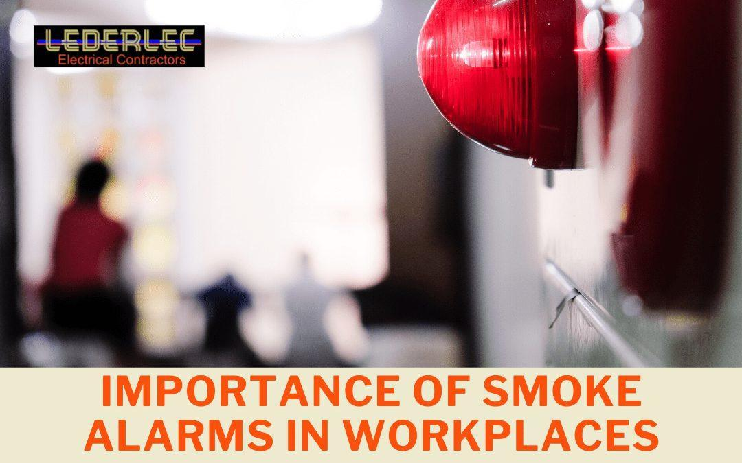 Importance of Smoke Alarms in Workplaces