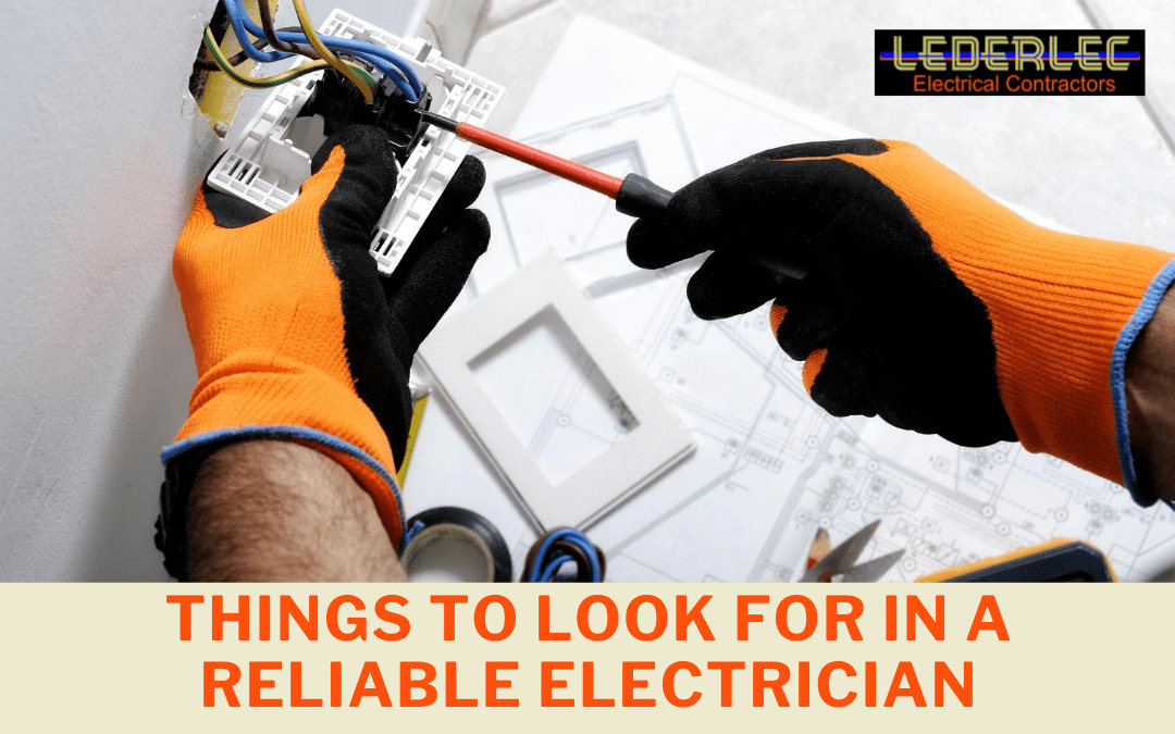 3 Things to Look for in a Reliable Electrician